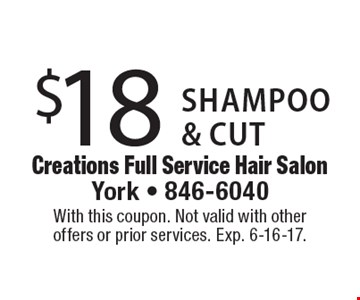 $18 shampoo & cut. With this coupon. Not valid with other offers or prior services. Exp. 6-16-17.