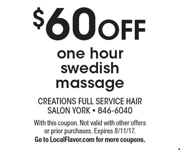 $60 OFF one hour swedish massage. With this coupon. Not valid with other offers or prior purchases. Expires 8/11/17. Go to LocalFlavor.com for more coupons.