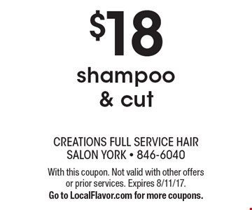 $18 shampoo & cut. With this coupon. Not valid with other offers or prior services. Expires 8/11/17. Go to LocalFlavor.com for more coupons.