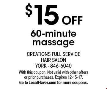 $15 off 60-minute massage. With this coupon. Not valid with other offers or prior purchases. Expires 12-15-17. Go to LocalFlavor.com for more coupons.