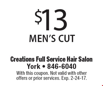 $13 MEN'S CUT. With this coupon. Not valid with other offers or prior services. Exp. 2-24-17.
