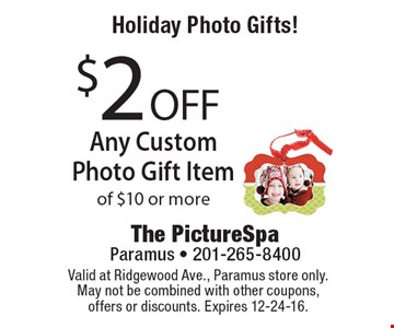 Holiday Photo Gifts! $2 Off Any Custom Photo Gift Item of $10 or more. Valid at Ridgewood Ave., Paramus store only. May not be combined with other coupons, offers or discounts. Expires 12-24-16.
