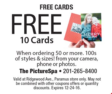 Free Cards. Free 10 Cards When ordering 50 or more. 100s of styles & sizes! from your camera, phone or photos.. Valid at Ridgewood Ave., Paramus store only. May not be combined with other coupons offers or quantity discounts. Expires 12-24-16.