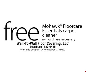 free Mohawk Floorcare Essentials carpet cleaner. No purchase necessary. With this coupon. Offer expires 3/31/17.