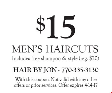 $15 MEN'S HAIRCUTS includes free shampoo & style (reg. $20). With this coupon. Not valid with any other offers or prior services. Offer expires 4-14-17.
