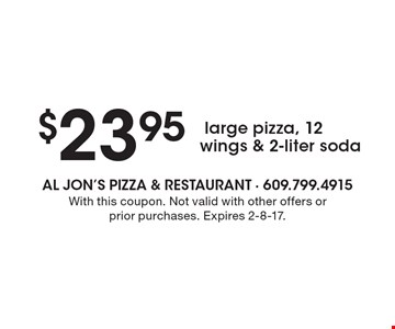 $23.95 large pizza, 12 wings & 2-liter soda. With this coupon. Not valid with other offers or prior purchases. Expires 2-8-17.