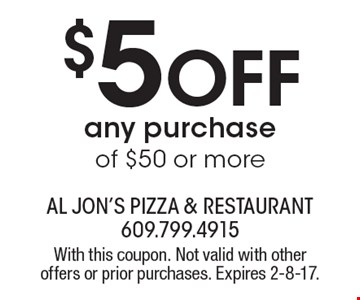 $5 off any purchase of $50 or more. With this coupon. Not valid with other offers or prior purchases. Expires 2-8-17.