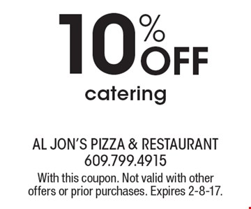 10% off catering. With this coupon. Not valid with other offers or prior purchases. Expires 2-8-17.
