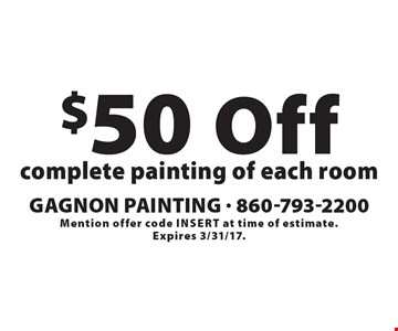 $50 Off complete painting of each room. Mention offer code insert at time of estimate. Expires 3/31/17.