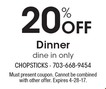 20% Off Dinner dine in only. Must present coupon. Cannot be combined with other offer. Expires 4-28-17.