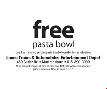Free pasta bowl. Buy 1 pasta bowl, get 2nd pasta bowl of equal or lesser value free. Must present coupon at time of ordering. Not valid with other offers or prior purchases. Offer expires 2-3-17.