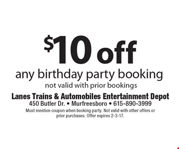 $10 off any birthday party booking. Not valid with prior bookings. Must mention coupon when booking party. Not valid with other offers or prior purchases. Offer expires 2-3-17.