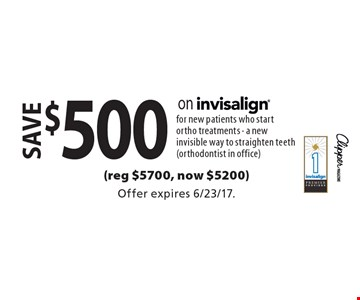 Save $500 on invisalign for new patients who start ortho treatments - a new invisible way to straighten teeth (orthodontist in office) (reg $5700, now $5200). Offer expires 6/23/17.