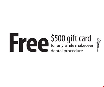 Free $500 gift card for any smile makeover dental procedure