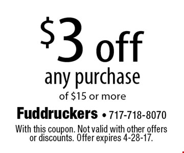 $3 off any purchase of $15 or more. With this coupon. Not valid with other offers or discounts. Offer expires 4-28-17.