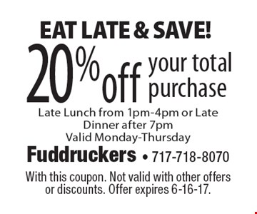 EAT LATE & SAVE! 20%off your total purchase Late Lunch from 1pm-4pm or Late Dinner after 7pm. Valid Monday-Thursday. With this coupon. Not valid with other offers or discounts. Offer expires 6-16-17.