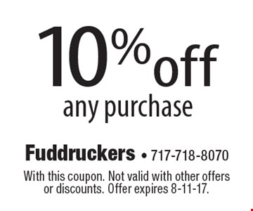 10%off any purchase. With this coupon. Not valid with other offers or discounts. Offer expires 8-11-17.