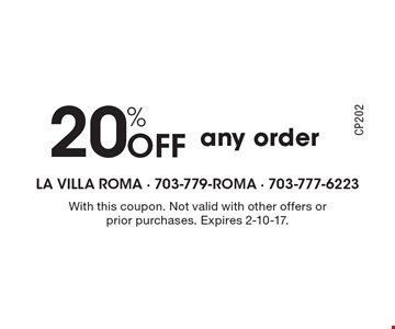 20% Off Any Order. With this coupon. Not valid with other offers or prior purchases. Expires 2-10-17. CP202