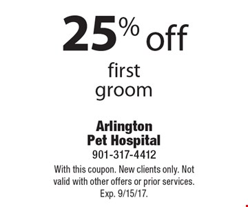 25% off first groom. With this coupon. New clients only. Not valid with other offers or prior services. Exp. 9/15/17.