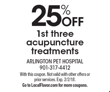 25% OFF 1st three acupuncture treatments. With this coupon. Not valid with other offers or prior services. Exp. 2/2/18. Go to LocalFlavor.com for more coupons.