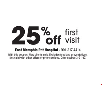 25% off first visit. With this coupon. New clients only. Excludes food and preventatives. Not valid with other offers or prior services. Offer expires 3-31-17.