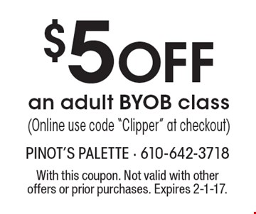 $5Off an adult BYOB class (Online use code