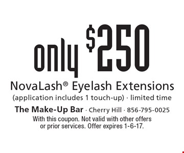 Only $250 NovaLash Eyelash Extensions (application includes 1 touch-up) - limited time. With this coupon. Not valid with other offers or prior services. Offer expires 1-6-17.