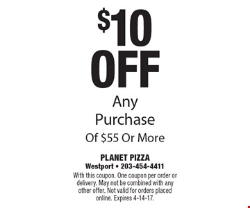 $10 Off Any Purchase Of $55 Or More. With this coupon. One coupon per order or delivery. May not be combined with any other offer. Not valid for orders placed online. Expires 4-14-17.