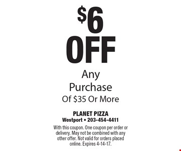 $6 Off Any Purchase Of $35 Or More. With this coupon. One coupon per order or delivery. May not be combined with any other offer. Not valid for orders placed online. Expires 4-14-17.