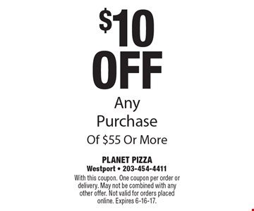 $10 Off Any Purchase Of $55 Or More. With this coupon. One coupon per order or delivery. May not be combined with any other offer. Not valid for orders placed online. Expires 6-16-17.