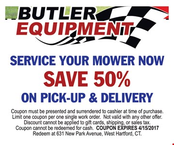 Service your mower. Save 50% on pick-up and delivery