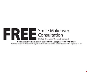 Free Smile Makeover Consultation. Cerec (One Visit, Crowns & Veneers). With this coupon. Not valid with any other offers. Please call for further details. Offer expires 3-31-17.