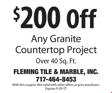 $200 Off Any Granite Countertop Project Over 40 Sq. Ft. With this coupon. Not valid with other offers or prior purchases. Expires 9-29-17.
