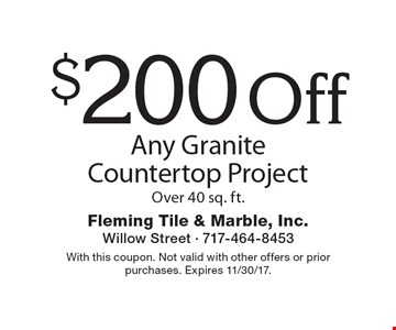 $200 Off Any Granite Countertop Project Over 40 sq. ft.. With this coupon. Not valid with other offers or prior purchases. Expires 11/30/17.