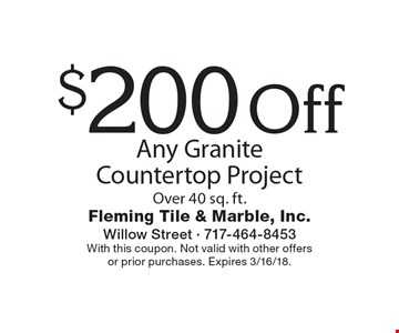 $200 Off Any Granite Countertop Project Over 40 sq. ft.. With this coupon. Not valid with other offers or prior purchases. Expires 3/16/18.