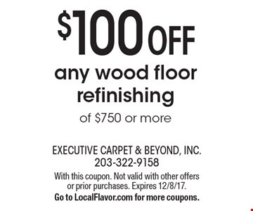 $100 Off any wood floor refinishing of $750 or more. With this coupon. Not valid with other offers or prior purchases. Expires 12/8/17. Go to LocalFlavor.com for more coupons.