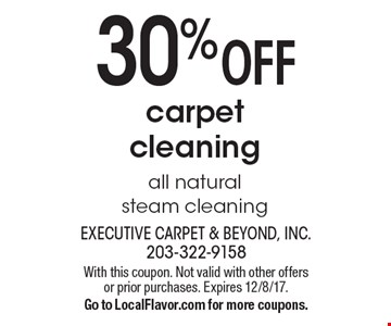 30% Off carpet cleaning. All natural steam cleaning. With this coupon. Not valid with other offers or prior purchases. Expires 12/8/17. Go to LocalFlavor.com for more coupons.