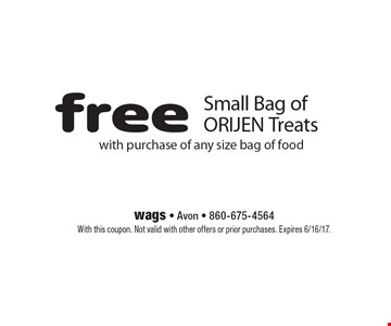 free Small Bag of ORIJEN Treats with purchase of any size bag of food. With this coupon. Not valid with other offers or prior purchases. Expires 6/16/17.