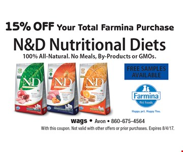 N&D Nutritional Diets100% All-Natural. No Meals, By-Products or GMOs. 15% OFF Your Total Farmina Purchase. FREE SAMPLES AVAILABLE. With this coupon. Not valid with other offers or prior purchases. Expires 8/4/17.