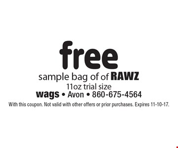 Free sample bag of of RAWZ. 11oz trial size. With this coupon. Not valid with other offers or prior purchases. Expires 11-10-17.