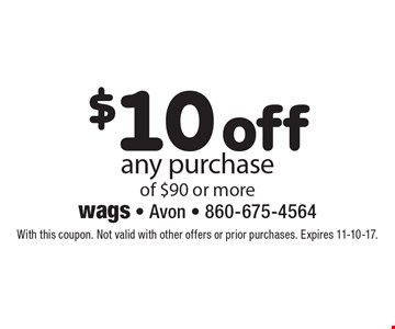 $10 off any purchase of $90 or more. With this coupon. Not valid with other offers or prior purchases. Expires 11-10-17.