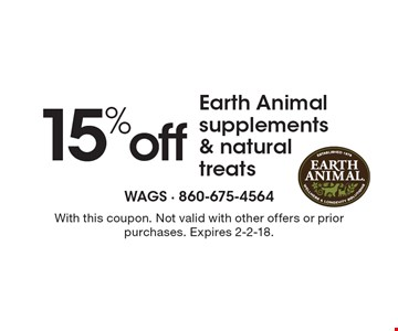 15% off Earth Animal supplements & natural treats. With this coupon. Not valid with other offers or prior purchases. Expires 2-2-18.