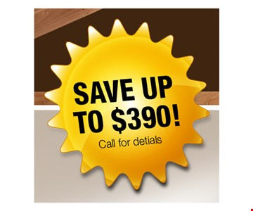 Save up to $390. Call for details. Expires 12-31-16.
