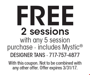 Free 2 sessions with any 5 session purchase - includes Mystic. With this coupon. Not to be combined with any other offer. Offer expires 3/31/17.
