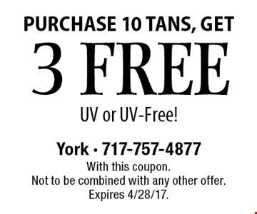 Purchase 10 Tans, Get 3 Tans Free, Get UV or UV-Free! With this coupon. Not to be combined with any other offer. Expires 4/28/17.