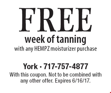 FREE week of tanning with any HEMPZ moisturizer purchase. With this coupon. Not to be combined with any other offer. Expires 6/16/17.