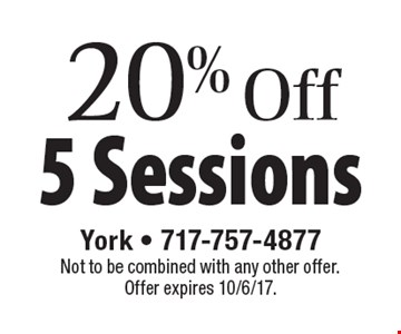 20% Off 5 Sessions. Not to be combined with any other offer. Offer expires 10/6/17.
