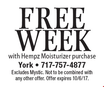 Free Week. With Hempz Moisturizer purchase. Excludes Mystic. Not to be combined with any other offer. Offer expires 10/6/17.