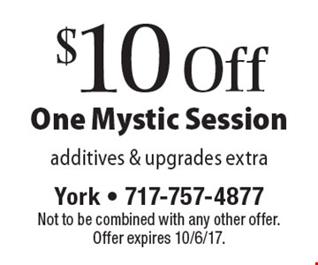 $10 Off One Mystic Session. Additives & upgrades extra. Not to be combined with any other offer. Offer expires 10/6/17.