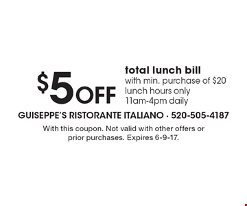 $5 OFF total lunch bill with min. purchase of $20lunch hours only 11am-4pm daily. With this coupon. Not valid with other offers or prior purchases. Expires 6-9-17.